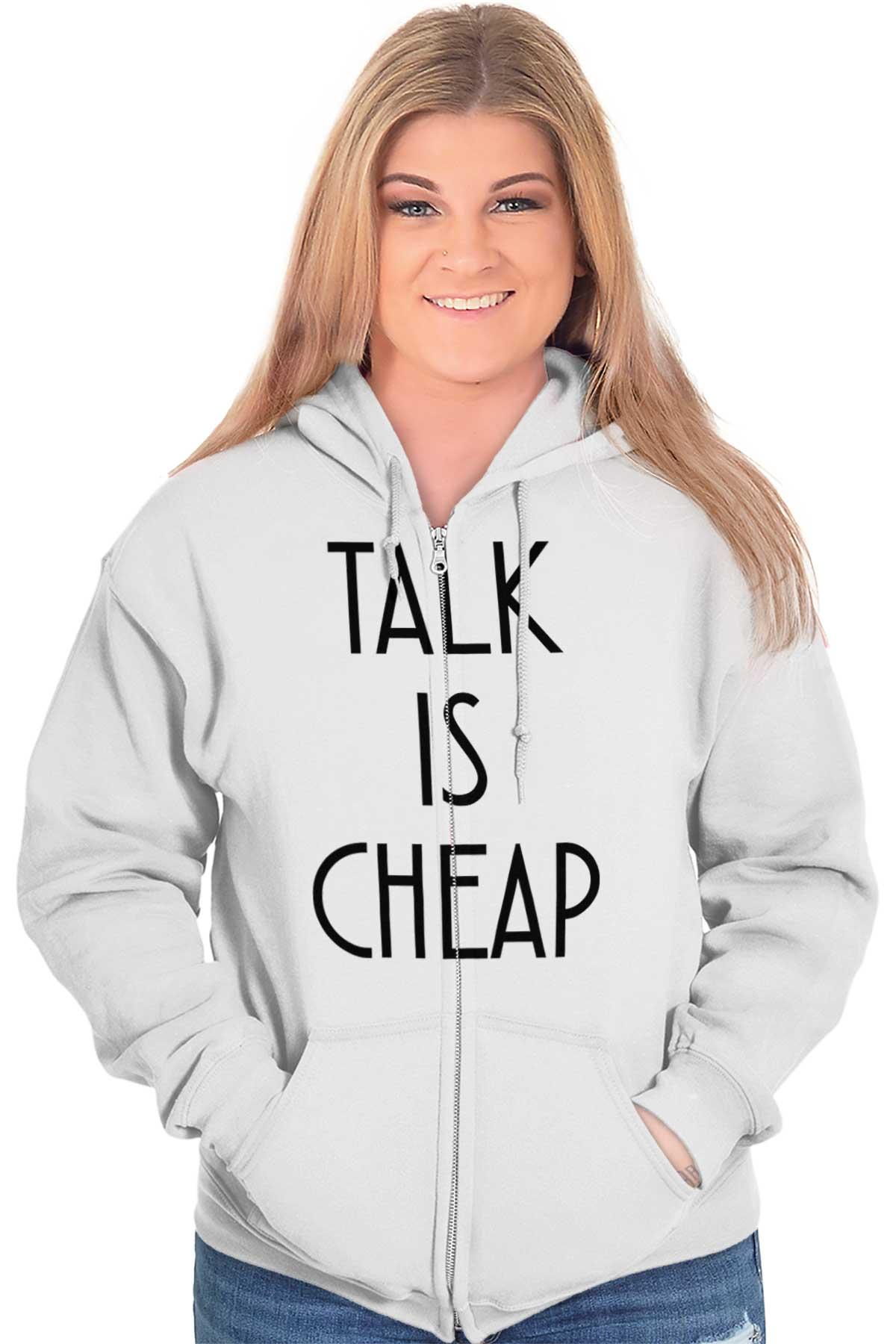 Talk Is Cheap Motivational Workout Gym Gift Zipper Sweat Shirt Zip Sweatshirt