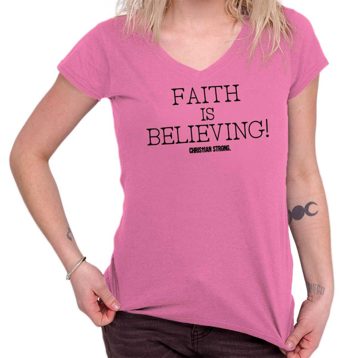 ddf2b45540 Faith Believing Christian Shirt | Jesus Christ God Religious Junior Fit  V-Neck T Shirt